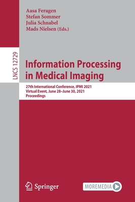 Information Processing in Medical Imaging: 27th International Conference, Ipmi 2021, Virtual Event, June 28-June 30, 2021, Proceedings-cover