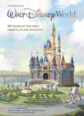 A Portrait of Walt Disney World: 50 Years of the Most Magical Place on Earth-cover