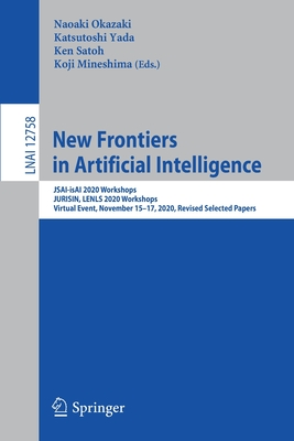 New Frontiers in Artificial Intelligence: Jsai-Isai 2020 Workshops, Jurisin, Lenls 2020 Workshops, Virtual Event, November 15-17, 2020, Revised Select-cover