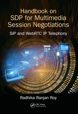 Handbook of SDP for Multimedia Session Negotiations: SIP and WebRTC IP Telephony-cover