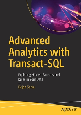 Advanced Analytics with Transact-SQL: Exploring Hidden Patterns and Rules in Your Data-cover