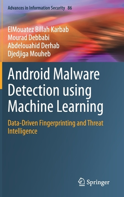 Android Malware Detection Using Machine Learning: Data-Driven Fingerprinting and Threat Intelligence-cover