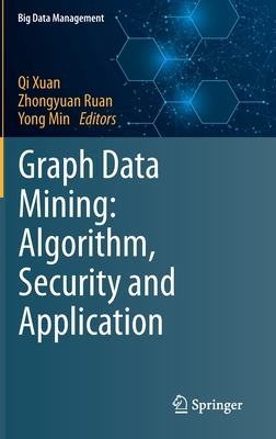 Graph Data Mining: Algorithm, Security and Application-cover