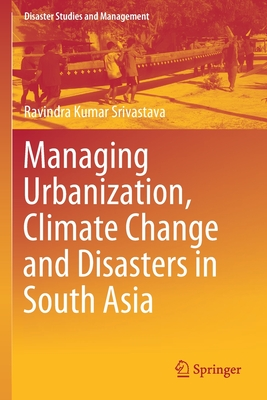 Managing Urbanization, Climate Change and Disasters in South Asia-cover