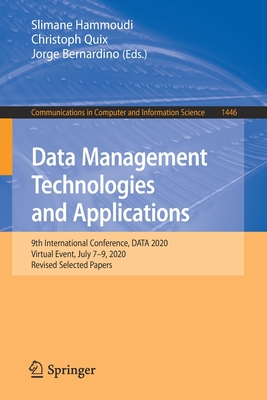 Data Management Technologies and Applications: 9th International Conference, Data 2020, Virtual Event, July 7-9, 2020, Revised Selected Papers-cover
