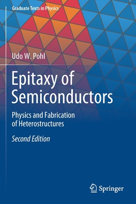 Epitaxy of Semiconductors: Physics and Fabrication of Heterostructures-cover