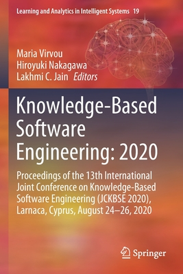 Knowledge-Based Software Engineering: 2020: Proceedings of the 13th International Joint Conference on Knowledge-Based Software Engineering (Jckbse 202-cover