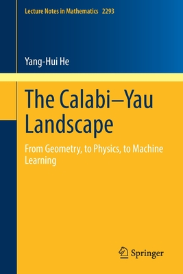 The Calabi-Yau Landscape: From Geometry, to Physics, to Machine Learning-cover