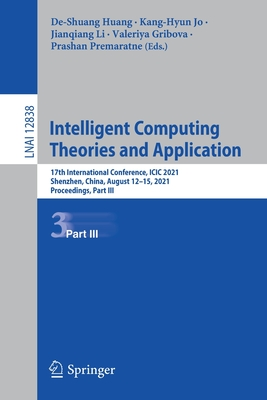 Intelligent Computing Theories and Application: 17th International Conference, ICIC 2021, Shenzhen, China, August 12-15, 2021, Proceedings, Part III-cover