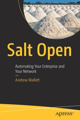 Salt Open: Automating Your Enterprise and Your Network-cover
