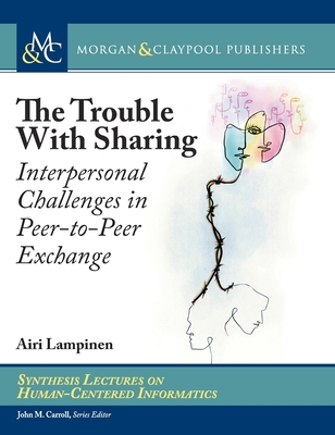The Trouble With Sharing: Interpersonal Challenges in Peer-to-Peer Exchange-cover