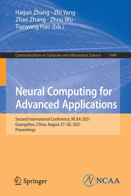 Neural Computing for Advanced Applications: Second International Conference, NCAA 2021, Guangzhou, China, August 27-30, 2021, Proceedings-cover