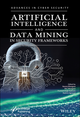 Artificial Intelligence and Data Mining Approaches in Security Frameworks-cover
