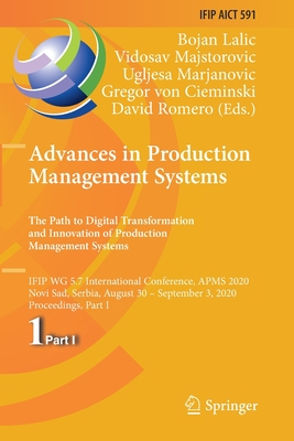 Advances in Production Management Systems. the Path to Digital Transformation and Innovation of Production Management Systems: Ifip Wg 5.7 Internation-cover