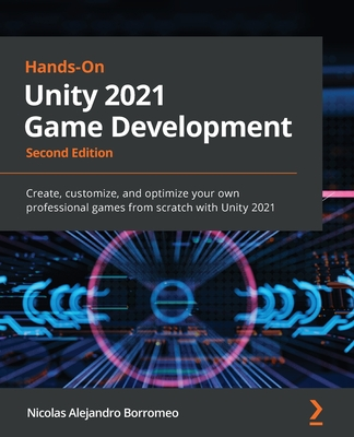 Hands-On Unity 2021 Game Development - Second Edition: Create, customize, and optimize your own professional games from scratch with Unity 2021-cover