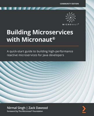 Building Microservices with Micronaut(R): A quick-start guide to building high-performance reactive microservices for Java developers-cover