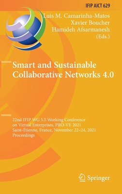 Smart and Sustainable Collaborative Networks 4.0: 22nd Ifip Wg 5.5 Working Conference on Virtual Enterprises, Pro-Ve 2021, Saint-Étienne, France, Nove-cover