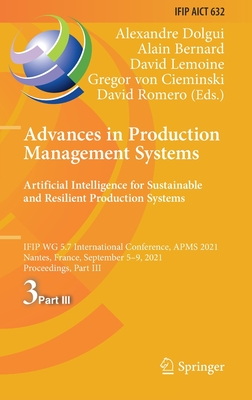 Advances in Production Management Systems. Artificial Intelligence for Sustainable and Resilient Production Systems: Ifip Wg 5.7 International Confere-cover