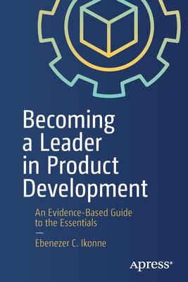 Becoming a Leader in Product Development: An Evidence-Based Guide to the Essentials-cover