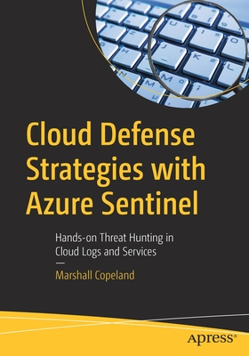 Cloud Defense Strategies with Azure Sentinel: Hands-On Threat Hunting in Cloud Logs and Services-cover
