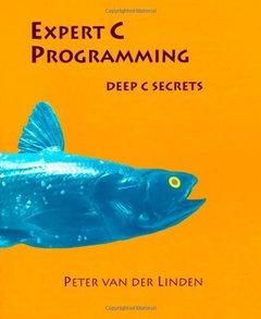 Expert C Programming: Deep C Secrets (Paperback)-cover