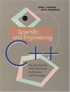 Scientific and Engineering C++: An Introduction With Advanced Techniques and Ex-cover