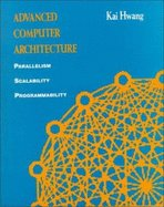 Advanced Computer Architecture: Parallelism, Scalability, Programmability (Paperback)
