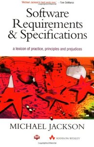 Software Requirements and Specifications: A Lexicon of Practice, Principles and Prejudices (Paperback)-cover