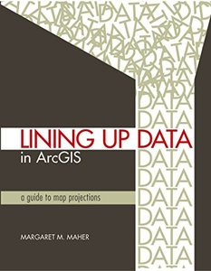Lining Up Data in ArcGIS: A Guide to Map Projections (Paperback)-cover