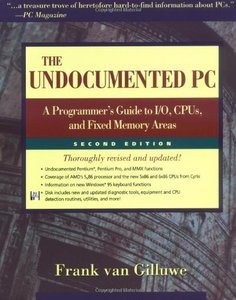The Undocumented PC: A Programmer's Guide to I/O, CPUs, and Fixed Memory Areas, 2/e-cover
