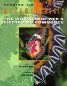 Metamorphosis: A Guide to the World Wide Web & Electronic Commerce, Version 2.0  (Paperback)