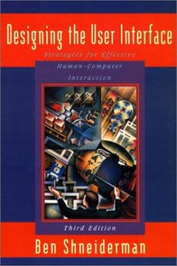 Designing the User Interface: Strategies for Effective Human-Computer, 3/e-cover