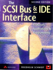 The SCSI Bus and Ide Interface: Protocals, Applications and Programming, 2/e (Paperback)-cover