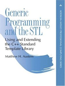 Generic Programming and the STL: Using and Extending the C++ Standard Template Library (Paperback)-cover