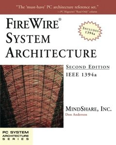 FireWire System Architecture: IEEE 1394a, 2/e-cover