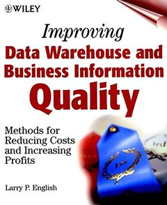 Improving Data Warehouse and Business Information Quality: Methods for Reducing-cover