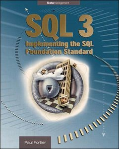 SQL 3: Implementing the SQL Foundation Standard-cover