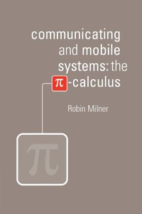 Communicating and Mobile Systems: the Pi-Calculus (Paperback)-cover