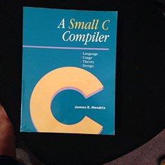 A Small C Compiler, 2/e (Paperback)-cover