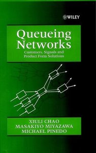 Queueing Networks: Customers, Signals and Product Form Solutions-cover
