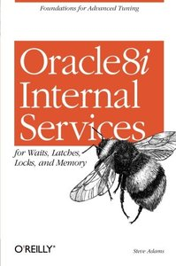 Oracle8i Internal Services for Waits, Latches, Locks, and Memory-cover