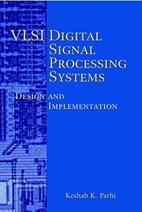 VLSI Digital Signal Processing Systems: Design and Implementation (Harecover)-cover