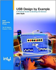 USB Design by Example: A Practical Guide to Building I/O Devices-cover