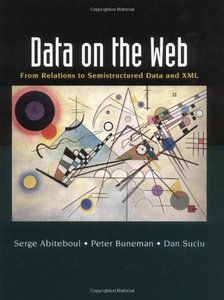 Data on the Web: From Relations to Semistructured Data and XML-cover