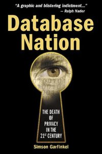 Database Nation: The Death of Privacy in the 21st Century-cover