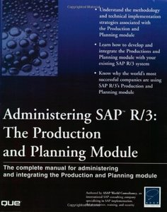 Administering SAP R/3: The Production and Planning Module-cover