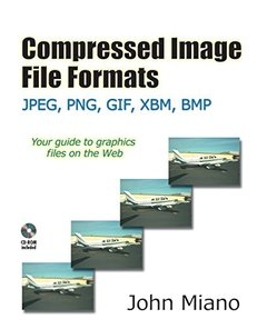 Compressed Image File Formats JPEG, PNG, GIF, XBM, BMP (Paperback)-cover