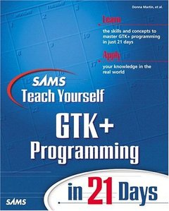 Sams Teach Yourself GTK+ Programming in 21 Days (Paperback)-cover