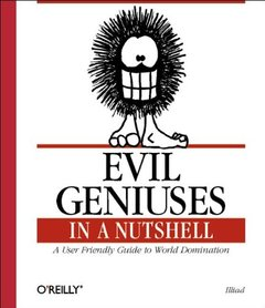 Evil Geniuses in a Nutshell: A User Friendly Guide to World Domination (Paperback)-cover