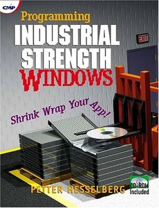 Programming Industrial Strength Windows: Shrink-Wrap Your App!-cover